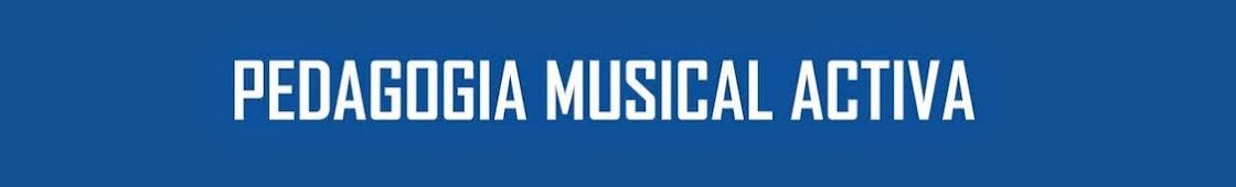 PEDAGOGÍA MUSICAL ACTIVA