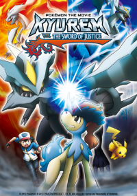 Pokemon the Movie: Kyurem vs. the Sword of Justice / Pokémon the Movie: Kyurem vs. the Sword of Just
