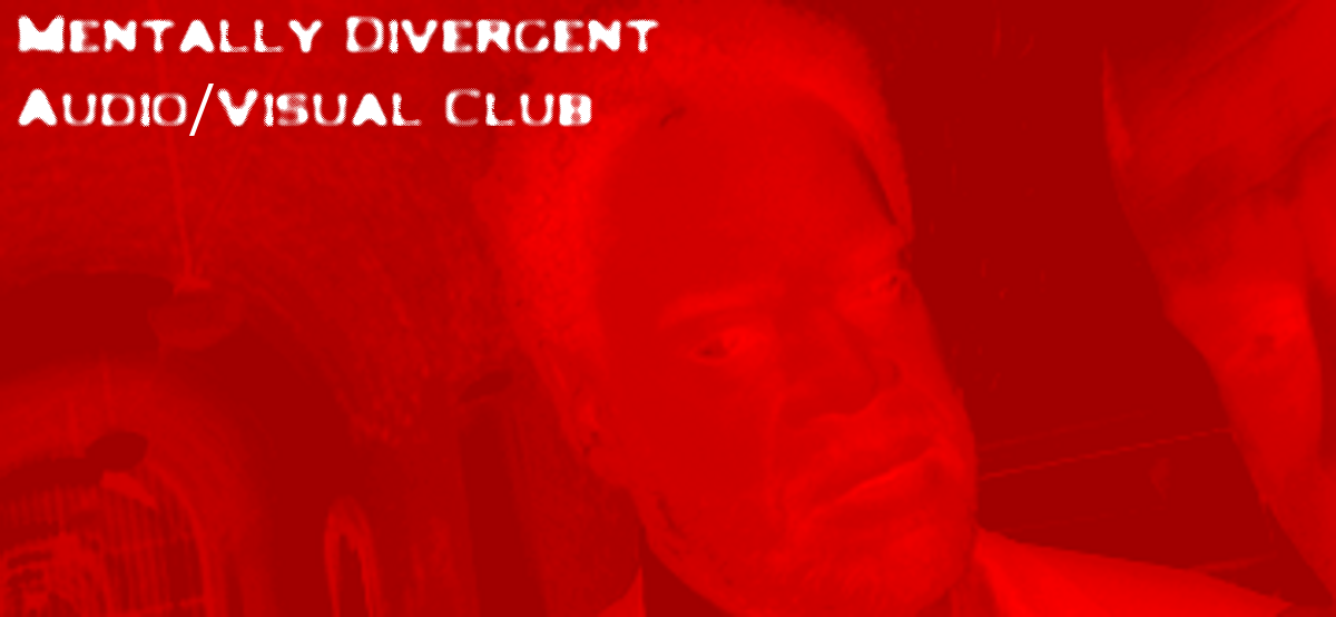 Mentally Divergent Audio/Visual Club