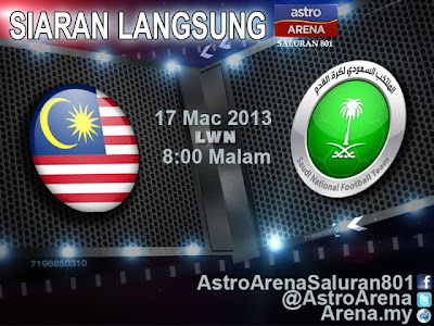 Live Streaming MALAYSIA VS ARAB SAUDI | 17 Mac 13 Astro Arena