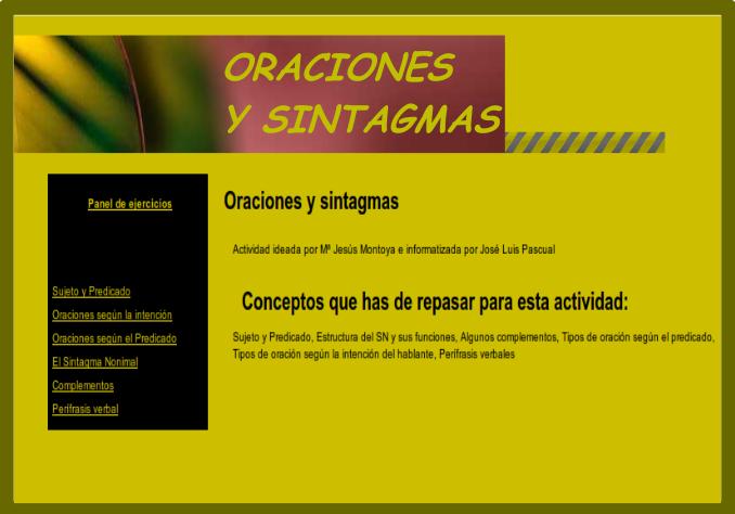 http://www.juntadeandalucia.es/averroes/centros-tic/41701419/helvia/aula/archivos/repositorio/0/18/html/Lenguatic/Italica/formatos_variados/Oracion_sintagma/Oraciones_y_sintagmas.htm