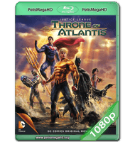 LA LIGA DE LA JUSTICIA: EL TRONO DE ATLANTIS (2015) WEB-DL 1080P HD MKV ESPAÑOL LATINO