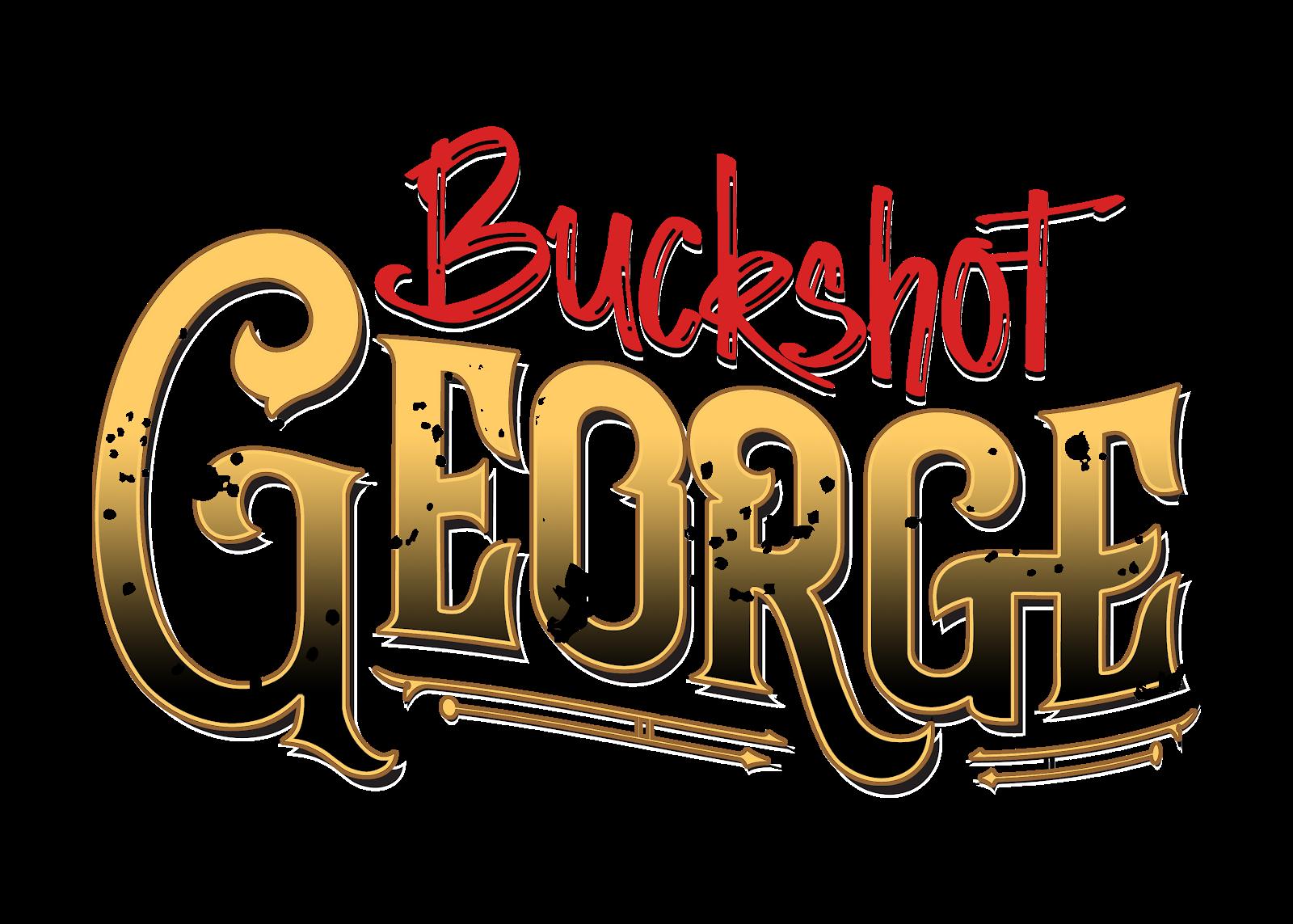 BUCKSHOT GEORGE