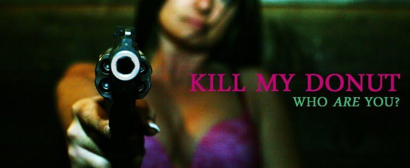 Kill My Donut
