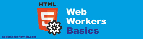 HTML 5: Web Worker Basics