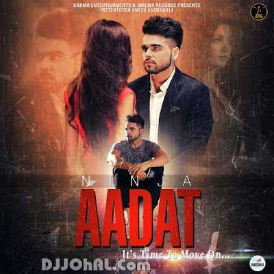 Aadat Ninja mp3 download video hd mp4