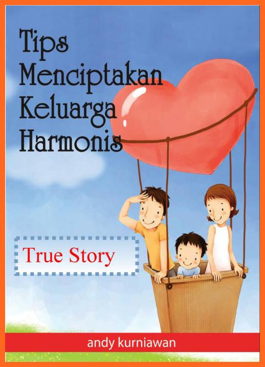 Tips Menciptakan Keharmonisan Keluarga karya Andy Kurniawan