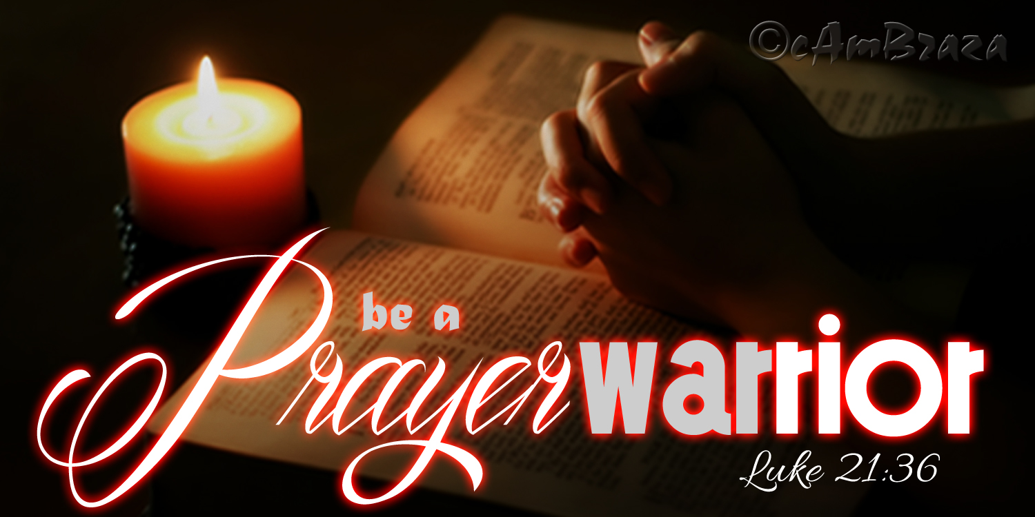 What does it mean to be a prayer warrior?
