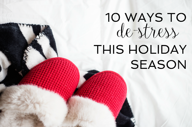 10 Ways to De-Stress this Holiday Season