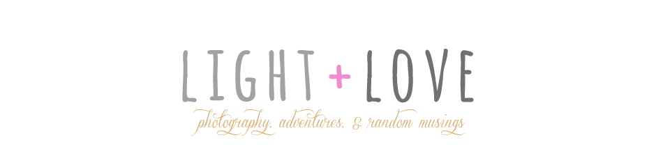 Light + Love : A Lifestyle & Photo Blog