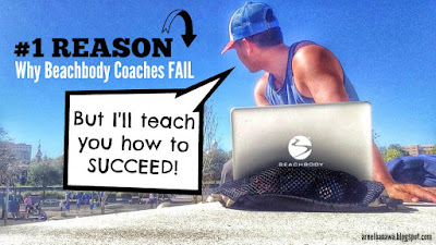 Why Beachbody Coaches Fail - Become a Successful Beachbody Coach - Beachbody Coach Tips