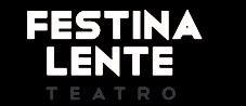 Festina Lente Teatro