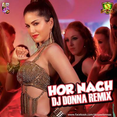 Hor Nach Mastizaade - DJ Donna Remix