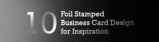10 Foil Stamped Business Card Design for Inspiration