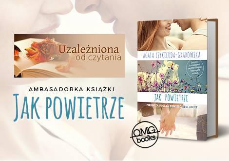 Jestem ambasadorką książki JAK POWIETRZE autorstwa Agaty Czyrkiedy - Grabowskiej