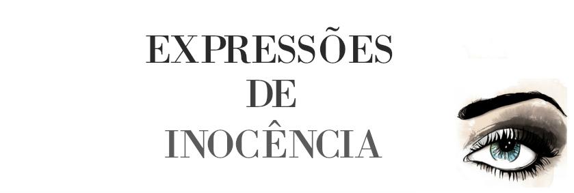 <center>Expressões de Inocência</center>