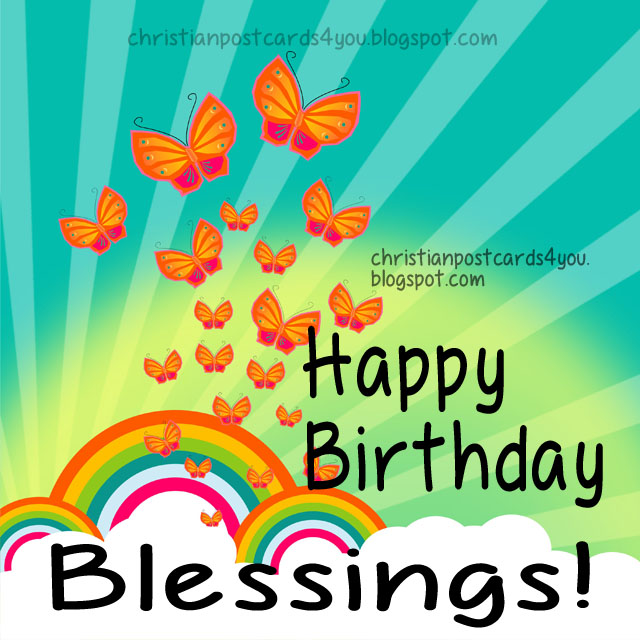 Happy Birthday. Blessings. God bless you. birthday christian phrases, ecard, postcard, nice ecard, May you have a great blessed birthday. Images, cards