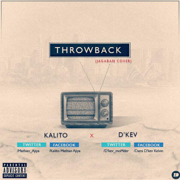 MUSIC:THROWBACK- KALITO n D'kev
