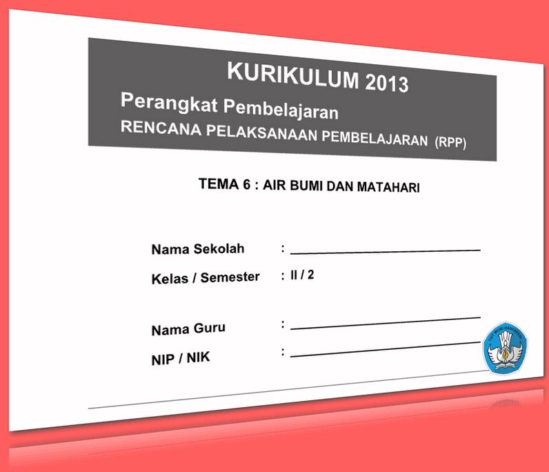 RPP SD KELAS 2 SEMESTER 2 TEMA AIR BUMI DAN MATAHARI LENGKAP DENGAN SUBTEMA UPDATE 2016
