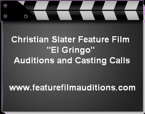 Joel Silver El Gringo Auditions Casting Calls