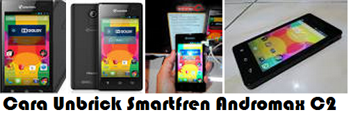 Cara Unbrick Smartfren andromax C2 new