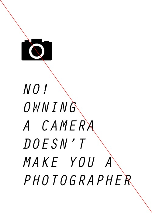 Doesn't Make You A Photographer