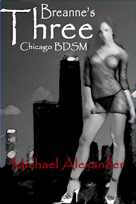 "Michael Alexander's ""Breanne's Three - Chicago BDSM"""