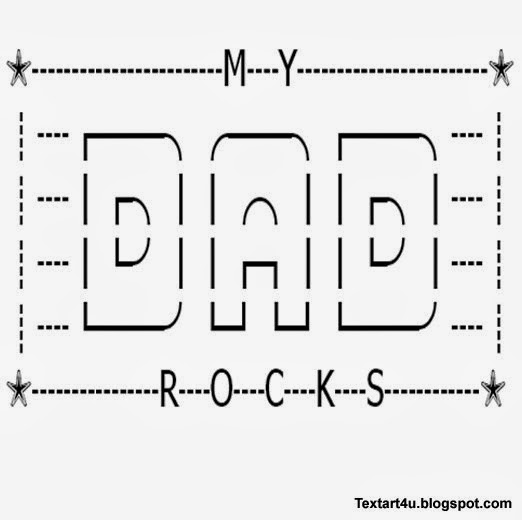 My Dad Rocks Copy Paste Text Art | Cool ASCII Text Art 4 U