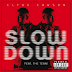 "Clyde Carson - ""Slow Down"" (Remix) (Ft. Gucci Mane, E-40, Game & Dom Kennedy)"