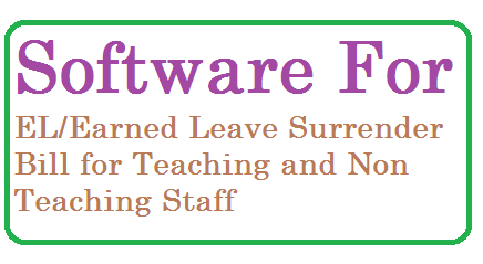 EL Surrender Bill Software | Earned Leave Surrender Bill Software | Download EL/Earned Leave Bill Software for Teaching and Non-Teaching Staff el-earned-leave-surrender-software-download