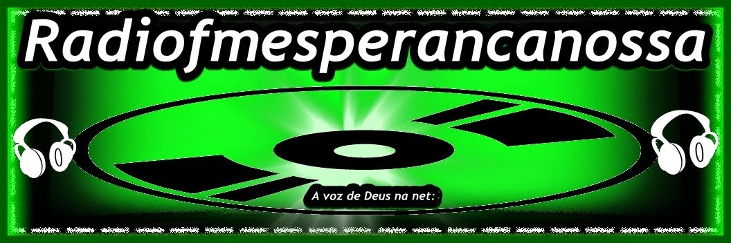 RADIO FM ESPERANÇA NOSSA