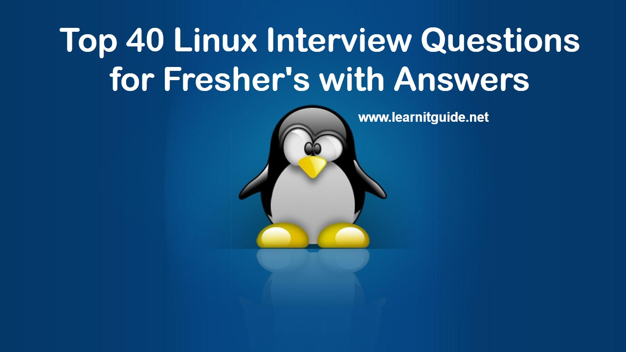 top linux administrator interview questions and answers top 40 linux interview questions for freshers answers