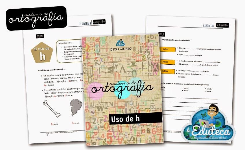 ORTOGRAFÍA | Cuaderno de ortografía: uso de la h ~ La Eduteca