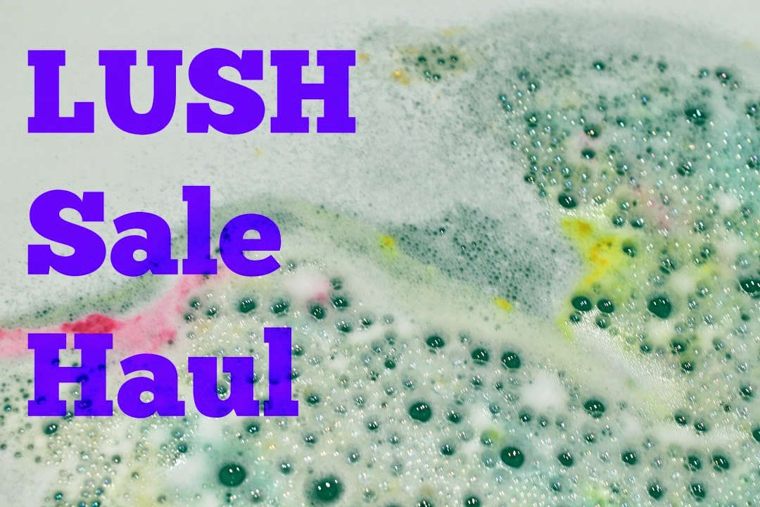 LUSH sale video haul