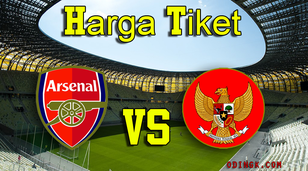Harga Tiket Pertandingan Arsenal VS Indonesia Dream Team