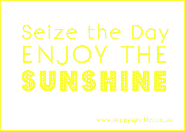Seize the Day Enjoy the Sunshine FREE printable from Poppy Sparkles