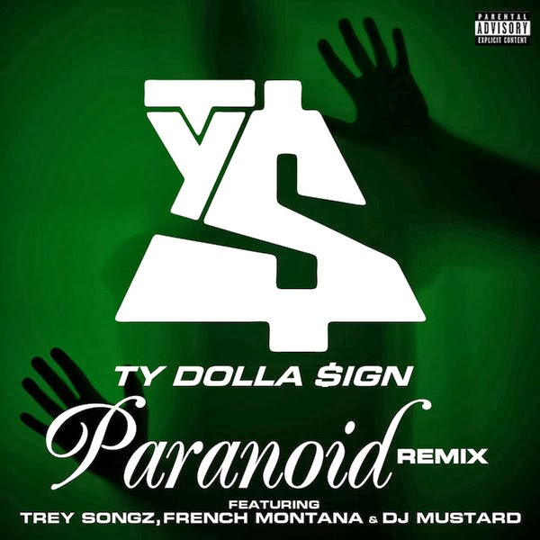 Ty Dolla $ign - Paranoid (feat. Trey Songz, French Montana & DJ Mustard) [Remix] - Single  Cover