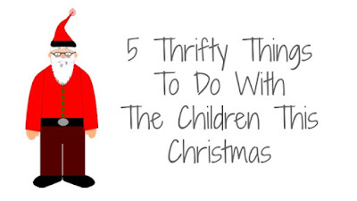 5 Thrifty Things To Do With The Children This Christmas