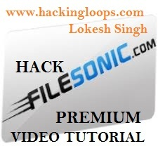 hack filesonic premium account, hacking filesonic video tutorial