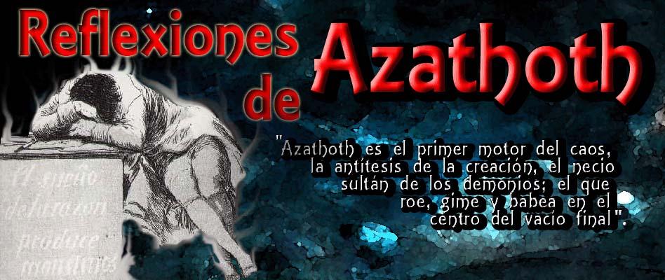 Reflexiones de Azathoth