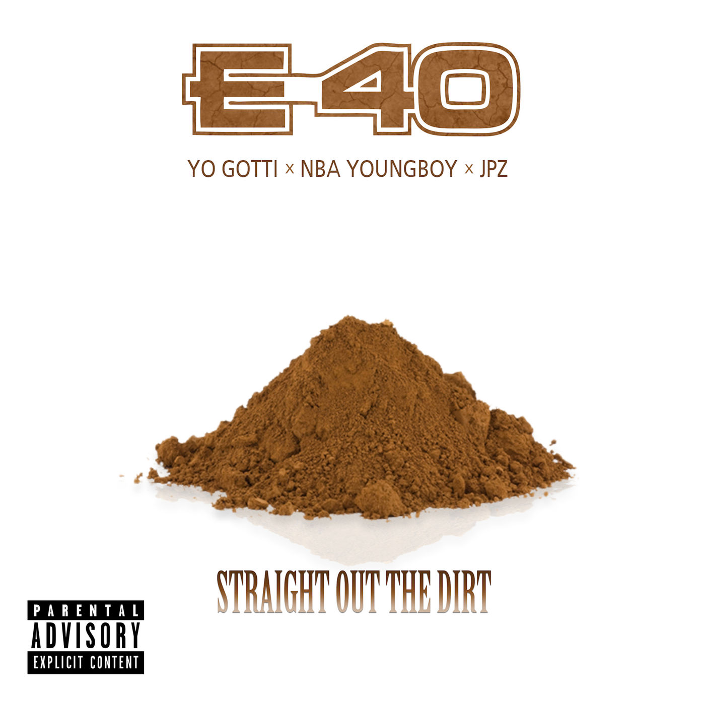 E-40 - Straight Out the Dirt (feat. Yo Gotti & NBA Youngboy) - Single Cover