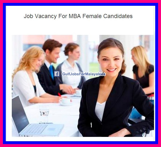 Job Vacancy For Mba Female Candidates Gulf Jobs For