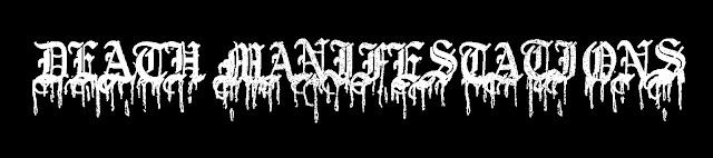 DEATH MANIFESTATIONS