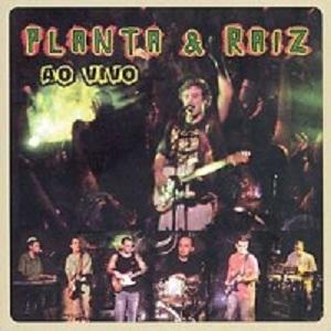 Planta & Raiz - Ao Vivo