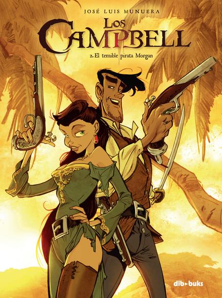 Los Campbell  II. El temible pirata Morgan  Por José Luis Munuera