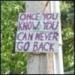Never go back...