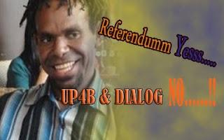 Referendum Solusi Terbaik; UP4B dan Dialog bukan jawaban!