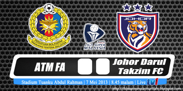 Live Streaming ATM vs Darul Takzim 7 Mei 2013 - Liga Super 2013