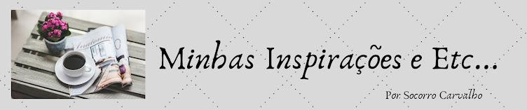 Minhas Inspirações e Etc...