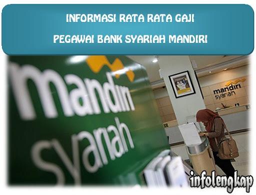 gaji pegawai bank syariah mandiri
